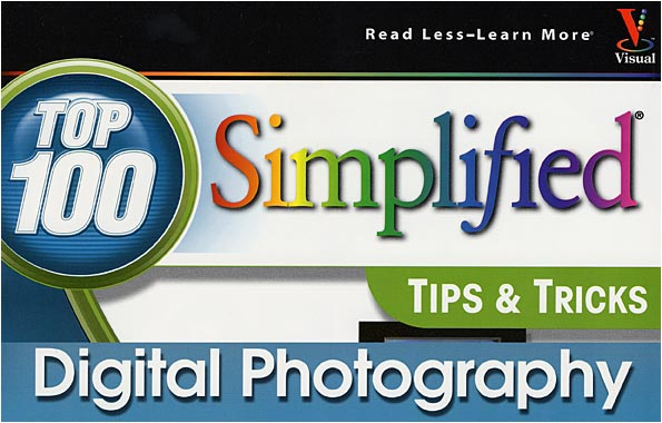 Top 100 Simplified Tips and Tricks of Digital Photography